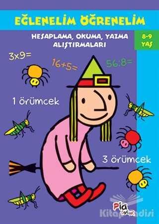 Pia Çocuk Yayınları - Eğlenelim Öğrenelim 8-9 Yaş