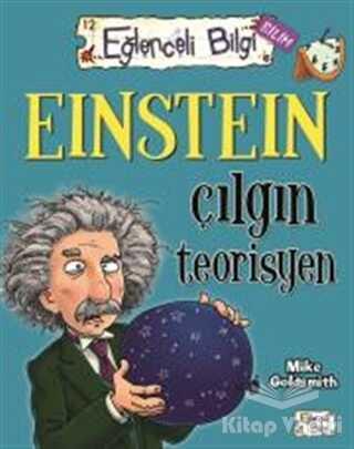 Timaş Yayınları - Einstein Çılgın Teorisyen Eğlenceli Bilgi 60