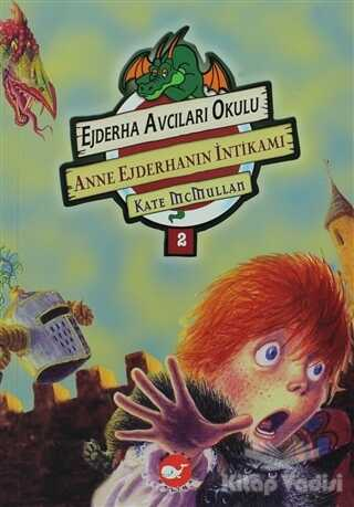 Beyaz Balina Yayınları - Ejderha Avcıları Okulu 2 Anne Ejderhanın İntikamı