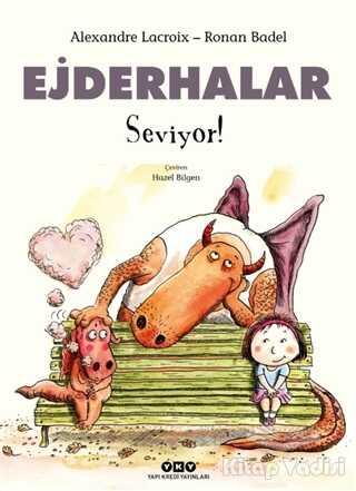 Yapı Kredi Yayınları - Ejderhalar Seviyor!