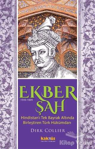 Kaknüs Yayınları - Ekber Şah (1543-1605)
