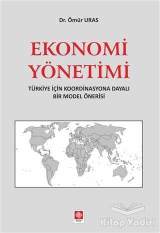 Ekin Basım Yayın - Akademik Kitaplar - Ekonomi Yönetimi