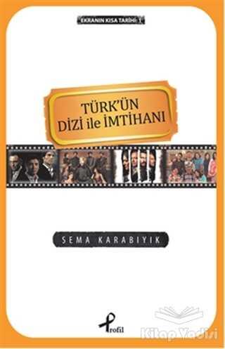 Profil Kitap - Ekranın Kısa Tarihi 1: Türk'ün Dizi İle İmtihanı