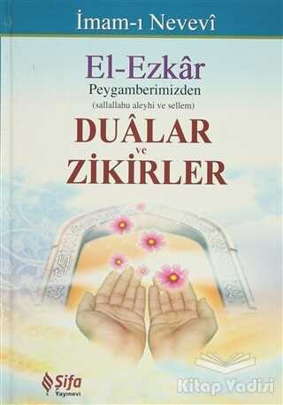 Şifa Yayınevi - El-Ezkar: Peygamberimizden Dualar ve Zikirler