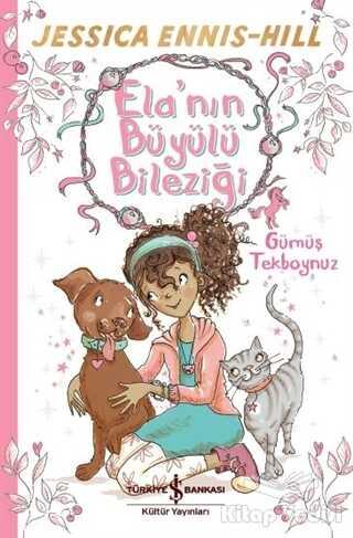İş Bankası Kültür Yayınları - Ela'nın Büyülü Bileziği