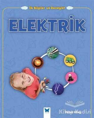 Mavi Kelebek Yayınları - Elektrik - İlk Bilgiler ve Deneyler