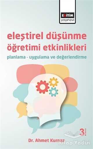 Eğitim Yayınevi - Ders Kitapları - Eleştirel Düşünme Öğretimi Etkinlikleri