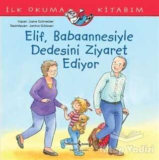 İş Bankası Kültür Yayınları - Elif Babaannesiyle Dedesini Ziyaret Ediyor