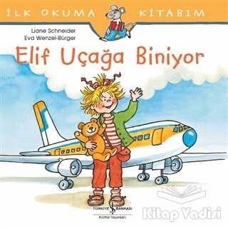 İş Bankası Kültür Yayınları - Elif Uçağa Biniyor