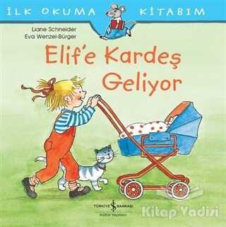 İş Bankası Kültür Yayınları - Elif'e Kardeş Geliyor