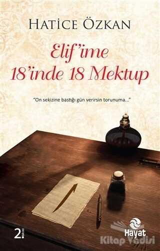 Hayat Yayınları - Elif'ime 18'inde 18 Mektup