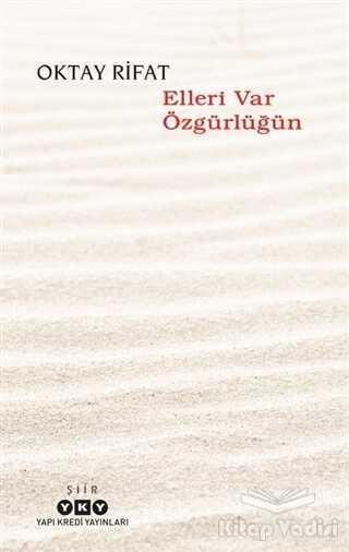Yapı Kredi Yayınları - Elleri Var Özgürlüğün