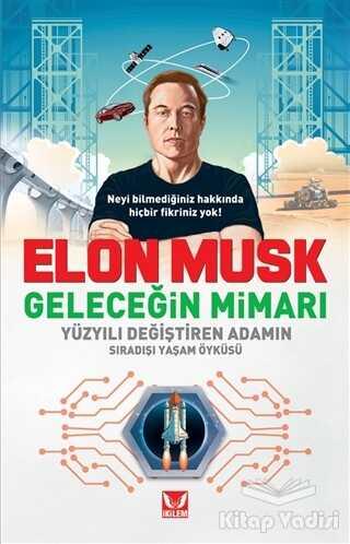İkilem Yayınevi - Elon Musk Geleceğin Mimarı