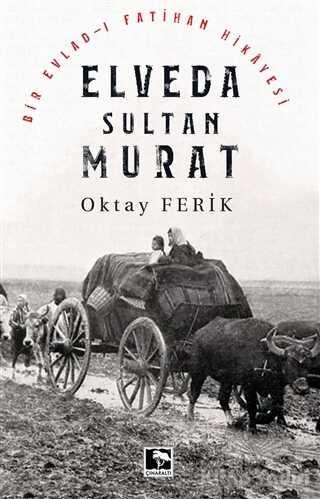 Çınaraltı Yayınları - Elveda Sultan Murat
