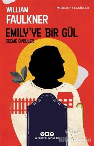 Yapı Kredi Yayınları - Emily'ye Bir Gül
