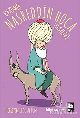 Bilgi Yayınevi - En Komik Nasreddin Hoca Fıkraları