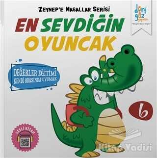 Dörtgöz Yayınları - En Sevdiğin Oyuncak - Zeynep'e Masallar Serisi 6