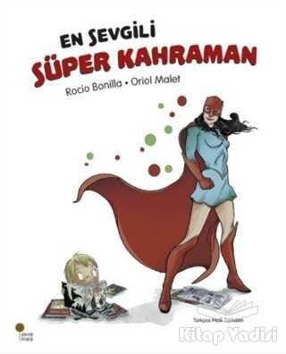 Günışığı Kitaplığı - En Sevgili Süper Kahraman