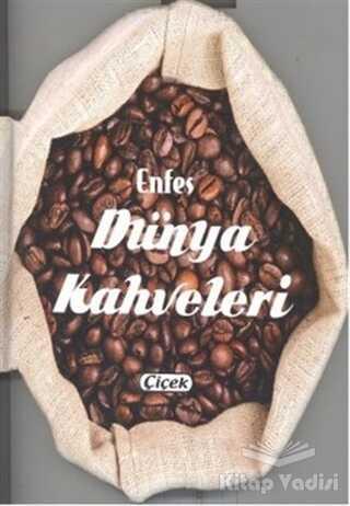 Çiçek Yayıncılık - Enfes Dünya Kahveleri