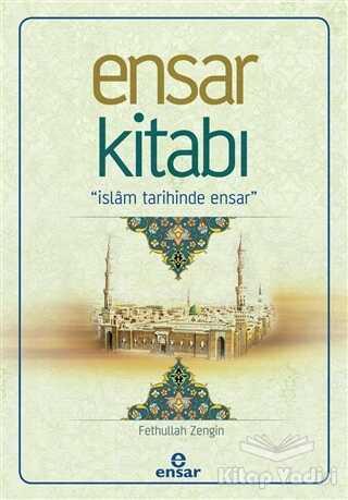 Ensar Neşriyat - Ensar Kitabı - İslam Tarihinde Ensar
