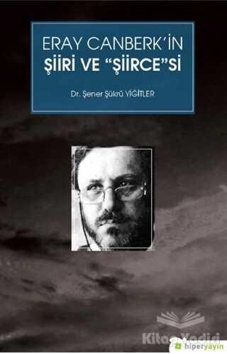 Hiperlink Yayınları - Eray Canberk'in Şiiri ve Şiircesi
