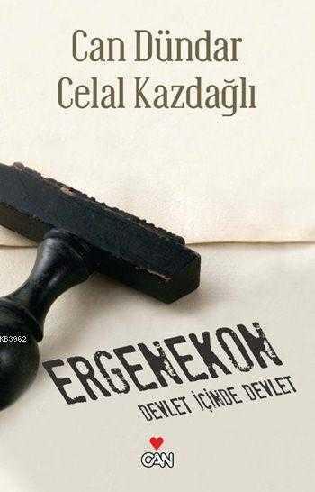 Can Yayınları - Ergenekon - Devlet İçinde Devlet