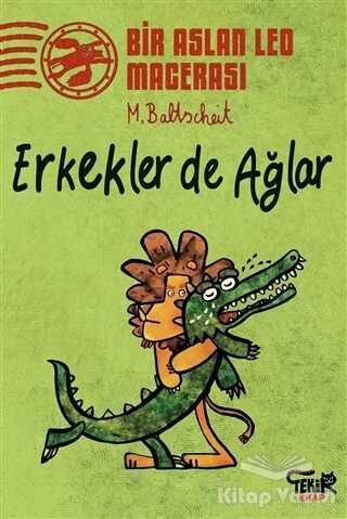 Tekir Kitap - Erkekler de Ağlar - Bir Aslan Leo Macerası