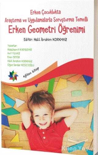 Eğiten Kitap - Erken Çocuklukta Araştırma ve Uygulamalarla Soruşturma Temelli Erken Geometri Öğretimi