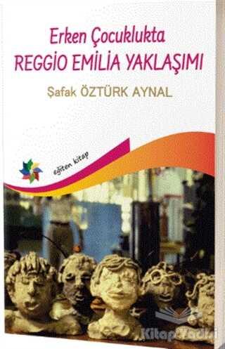 Eğiten Kitap - Erken Çocuklukta Reggio Emilia Yaklaşımı