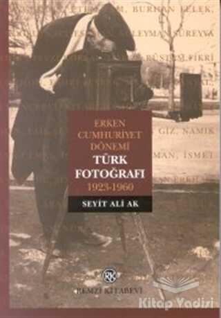 Remzi Kitabevi - Erken Cumhuriyet Dönemi Türk Fotoğrafı 1923-1960
