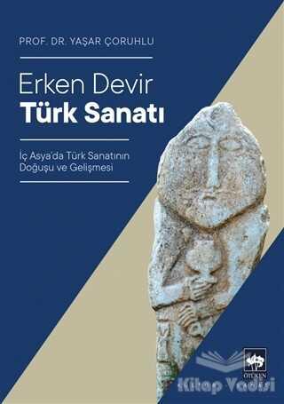 Ötüken Neşriyat - Erken Devir Türk Sanatı
