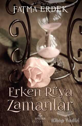 Ephesus Yayınları - Erken Rüya Zamanlar