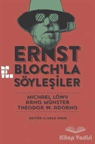 Habitus Kitap - Ernst Bloch'la Söyleşiler