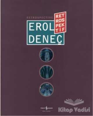 İş Bankası Kültür Yayınları - Erol Deneç - Retrospektif / Retrospective