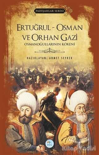 Maviçatı Yayınları - Ertuğrul - Osman ve Orhan Gazi (Padişahlar Serisi)