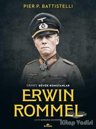 Kronik Kitap - Erwin Rommel - Osprey Büyük Komutanlar