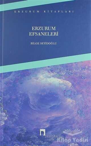 Dergah Yayınları - Erzurum Efsaneleri