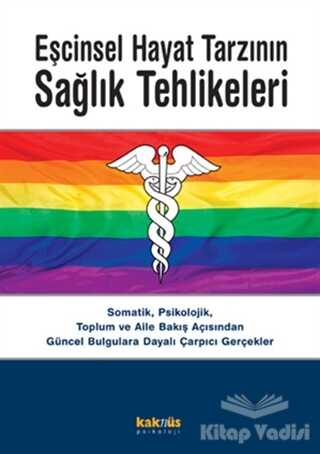 Kaknüs Yayınları - Eşcinsel Hayat Tarzının Sağlık Tehlikeleri