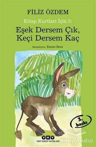 Yapı Kredi Yayınları - Eşek Dersem Çık, Keçi Dersem Kaç