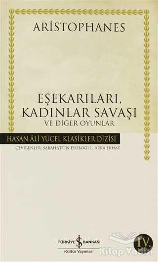 İş Bankası Kültür Yayınları - Eşekarıları, Kadınlar Savaşı ve Diğer Oyunlar