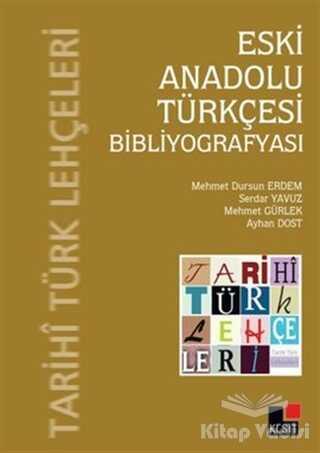 Kesit Yayınları - Eski Anadolu Türkçesi Bibliyografyası