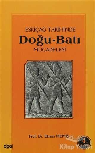 Çizgi Kitabevi Yayınları - Eski Çağ Tarihinde Doğu-Batı Mücadelesi