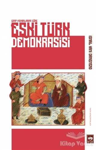 Ötüken Neşriyat - Eski Türk Demokrasisi