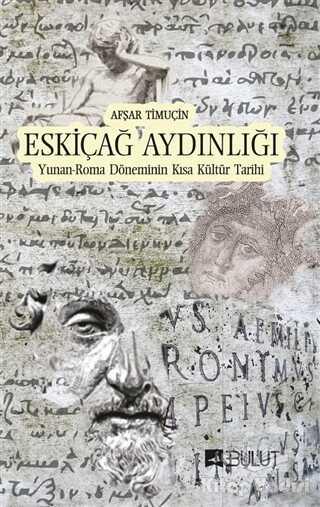 Bulut Yayınları - Eskiçağ Aydınlığı