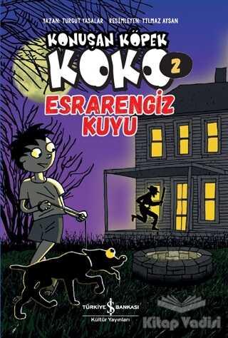 İş Bankası Kültür Yayınları - Esrarengiz Kuyu - Konuşan Köpek Koko 2