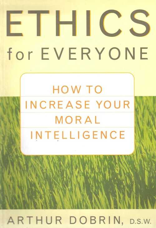Wiley - Ethics for Everyone: How to Increase Your Moral Intelligence