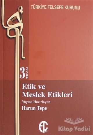 Türkiye Felsefe Kurumu - Etik ve Meslek Etikleri