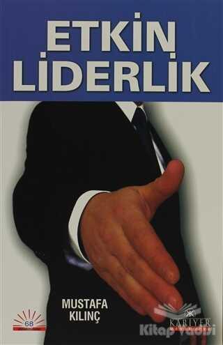 Kariyer Yayınları - Etkin Liderlik