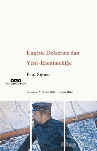 Yapı Kredi Yayınları - Eugene Delacroix'dan Yeni İzlenimciliğe