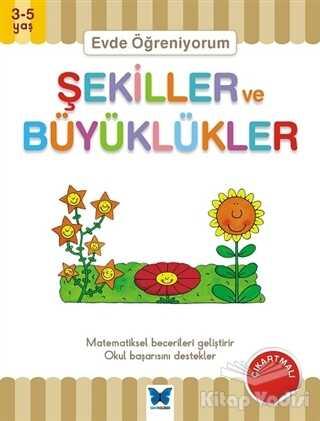 Mavi Kelebek Yayınları - Evde Öğreniyorum - Şekiller ve Büyüklükler
